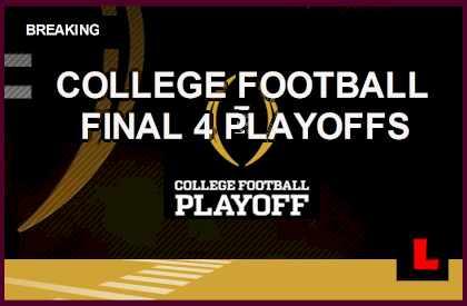 College Football Playoff 2014 Final 4 Rankings Bracket Schedule