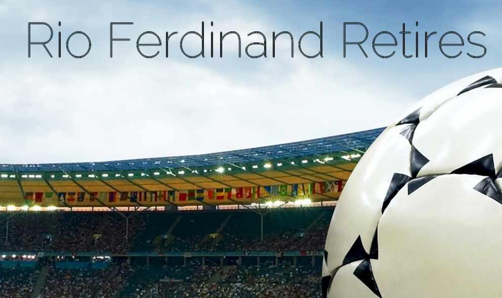 Rio Ferdinand Retires, Confirms Retirement: Soccer Star Auncia Su Retiro