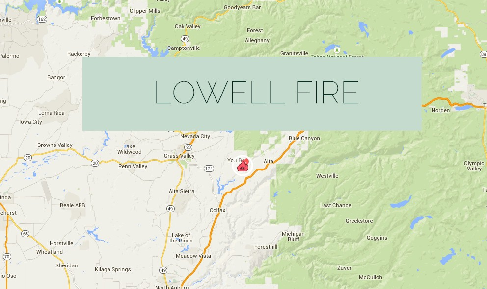 Lowell Fire 2015 Update: Cal Fire Strikes Nevada County West of Alta