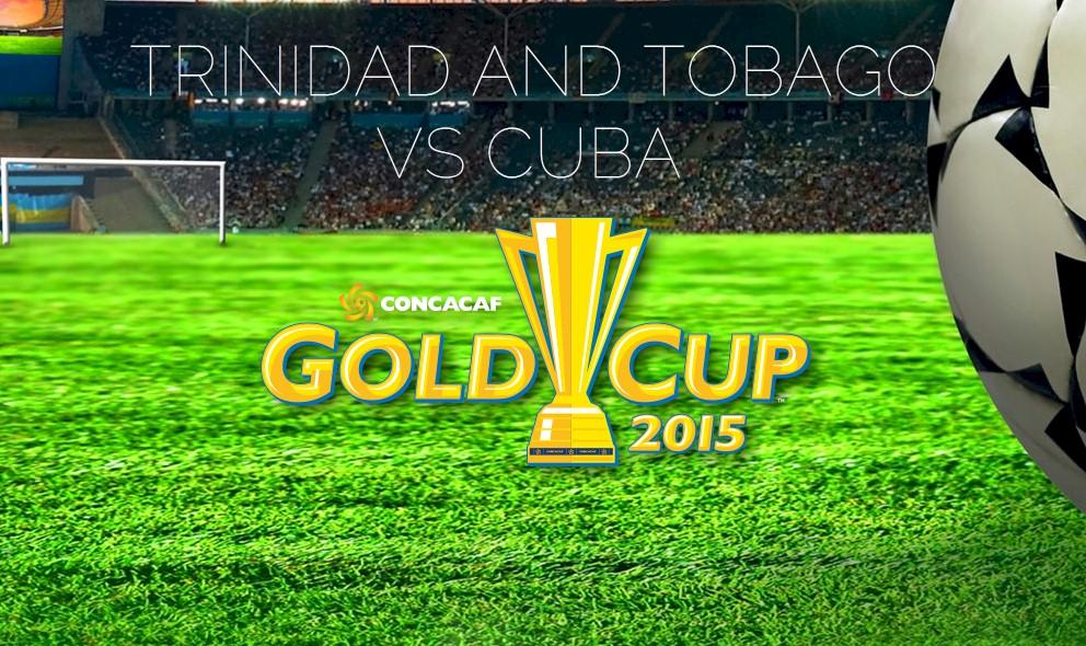 Trinidad and Tobago vs Cuba 2015 Score Heats Up Gold Cup