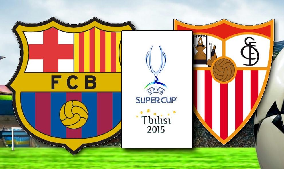 Barcelona vs Sevilla 2015 Score En Vivo Ignites UEFA Super Cup