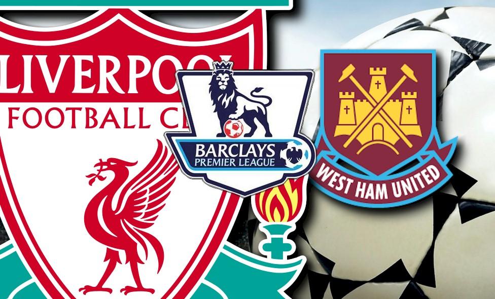 Liverpool vs West Ham United 2015 Score Updates EPL Table Rankings