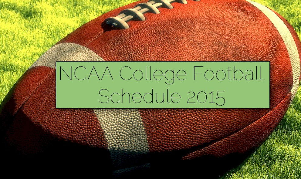 NCAA College Football Schedule 2015: Start Time, TV Channels Set