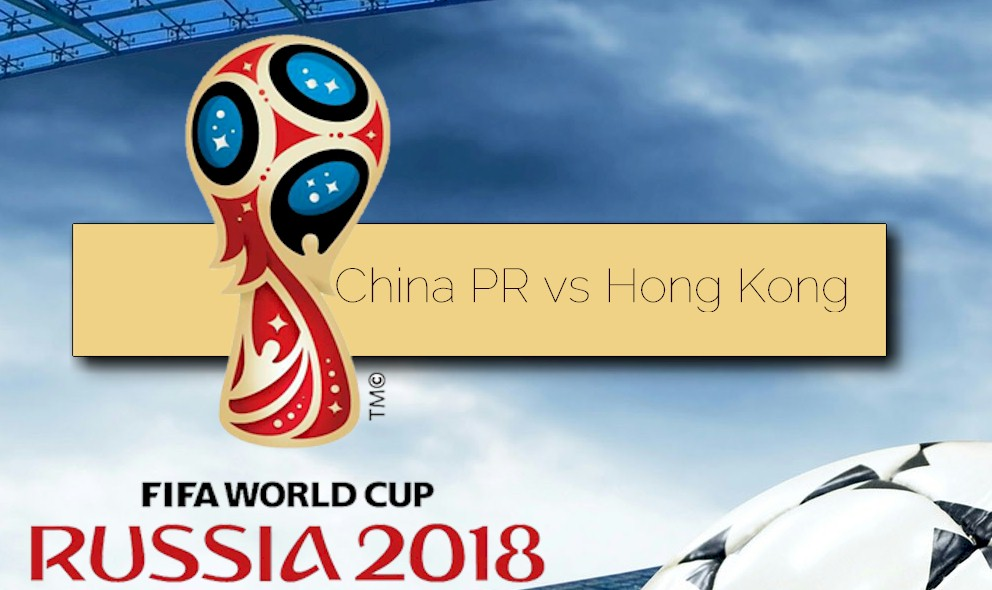 China PR vs Hong Kong 2015 Score Delivers FIFA World Cup Qualifier
