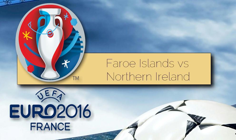 Faroe Islands vs Northern Ireland 2015 Score Ignites UEFA Euro Qualifier