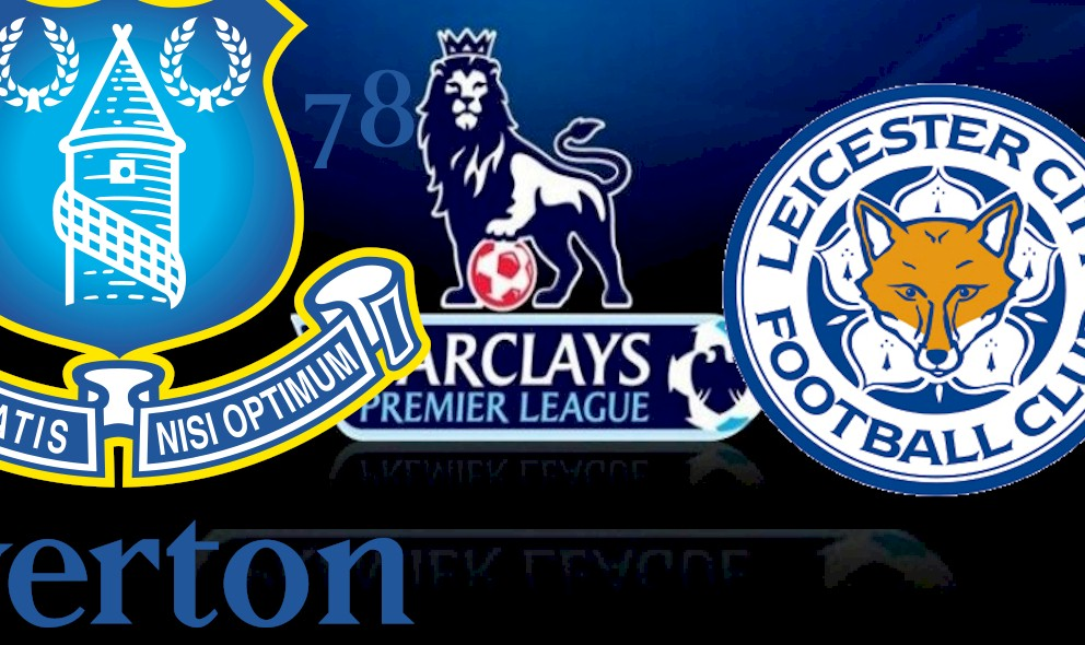 Everton vs Leicester City 2015 Score Heats Up EPLTable Results Today