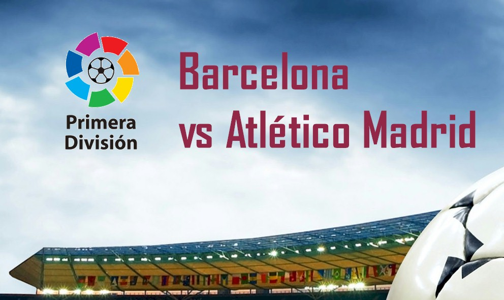 Barcelona vs Atlético Madrid 2015 Score En Vivo Ignites La Liga Table