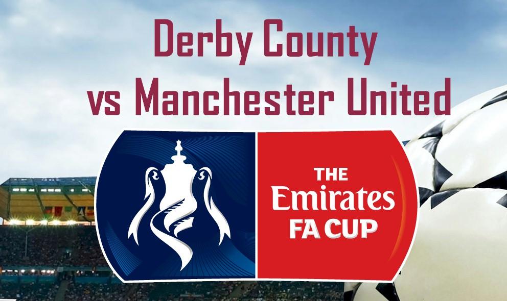 Derby County vs Manchester United 2016 Score Ignites FA Cup Results
