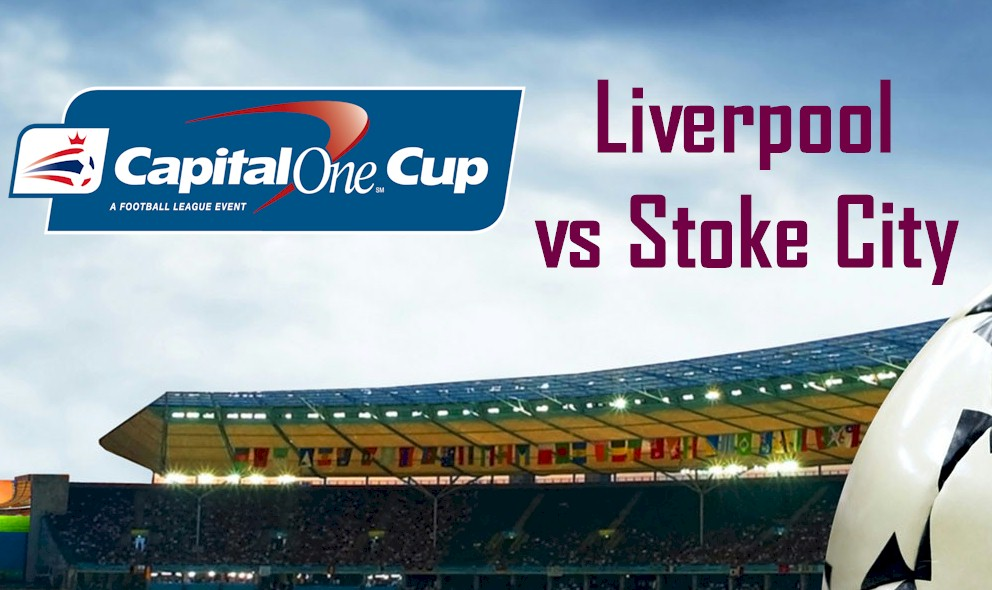 Liverpool vs Stoke City 2016 Score Ignites Capital One Cup Results