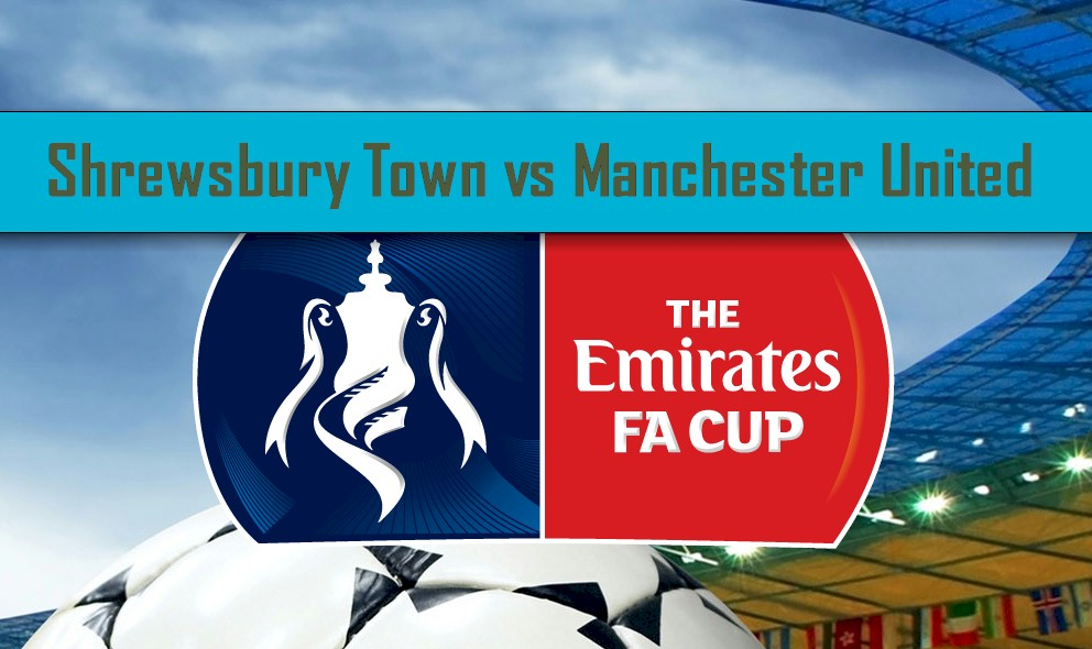 Shrewsbury Town vs Manchester United 2016 Score Ingites FA Cup Results