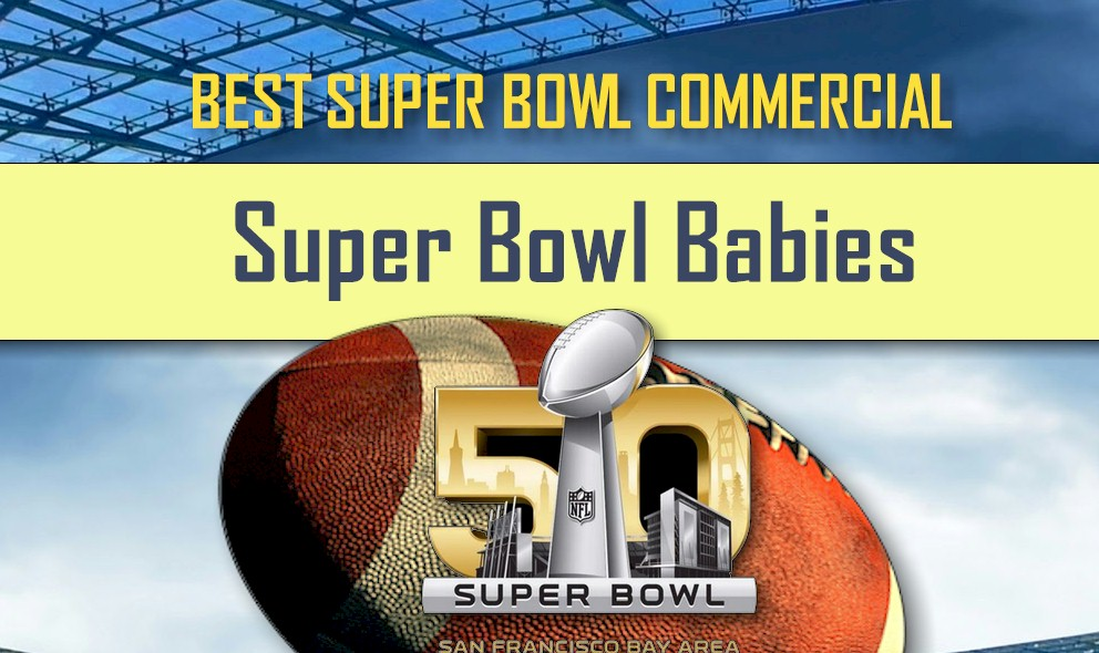 Super Bowl Babies Commercial Ignites Super Bowl 2016
