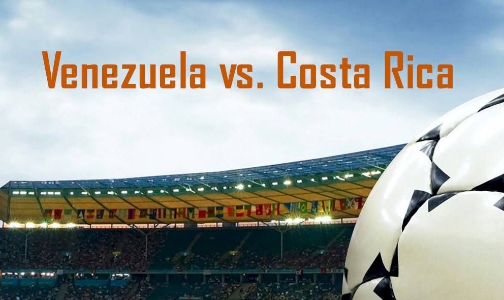 Venezuela vs. Costa Rica 2016 Score En Vivo Ignites Soccer Friendly