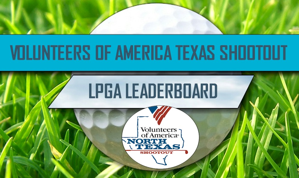 LPGA Leaderboard 2016: Volunteers of America Texas Shootout Leaderboard