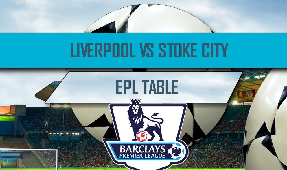 Liverpool vs Stoke City 2016 Score: EPL Table Score Results Today