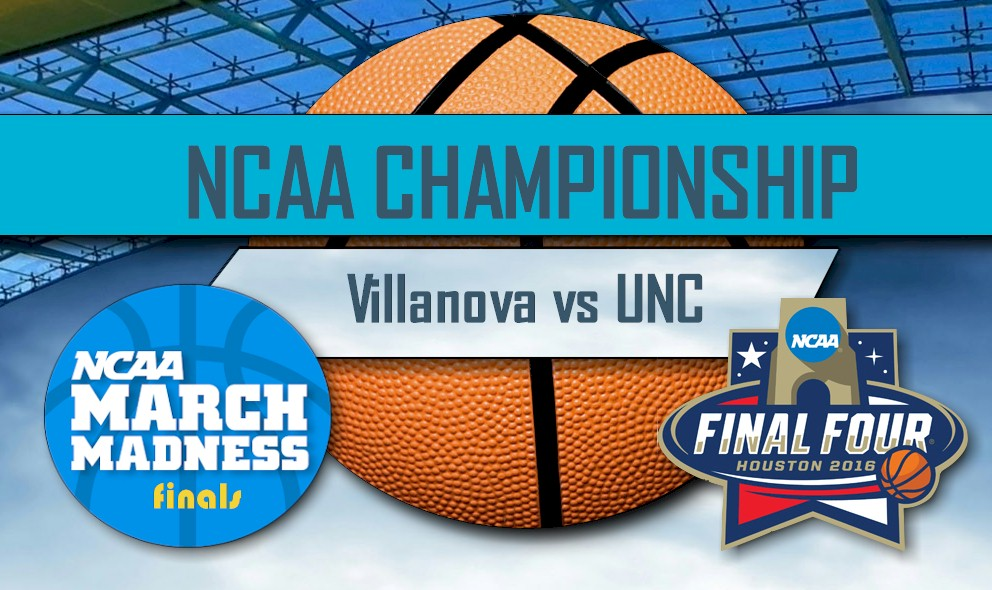 NCAA Basketball Tournament Scores 2016 March Madness: Villanova vs UNC