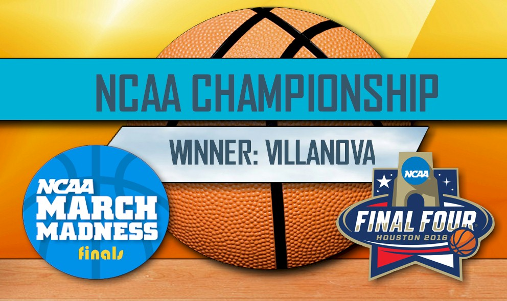NCAA Basketball Tournament 2016: Villanova Wins, Final Score XXX