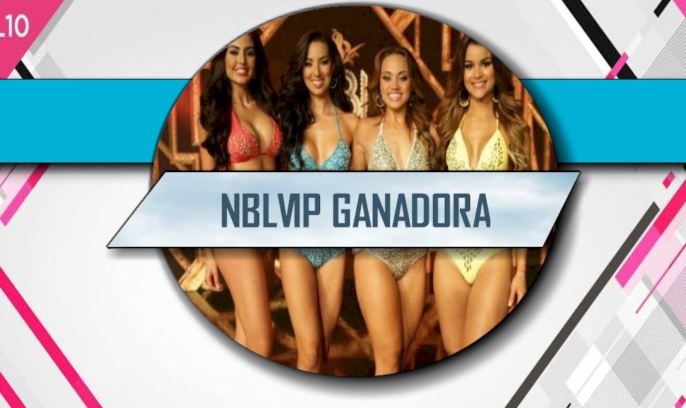 NBLVIP Ganadora: Clarissa Molina, Barbara Turbay, Catherine Castro, Setareh?