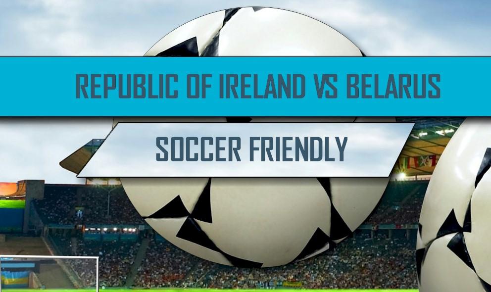 Republic of Ireland vs Belarus 2016 Score: Soccer Friendly Battle