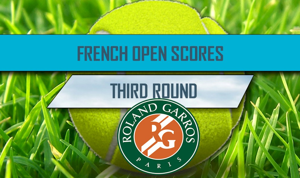 French Open 2016 Scores: Tennis Scores, Third Round Results