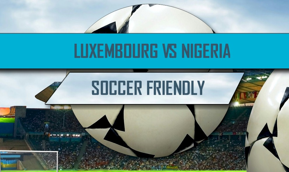 Luxembourg vs Nigeria 2016 Score: International Soccer Friendly