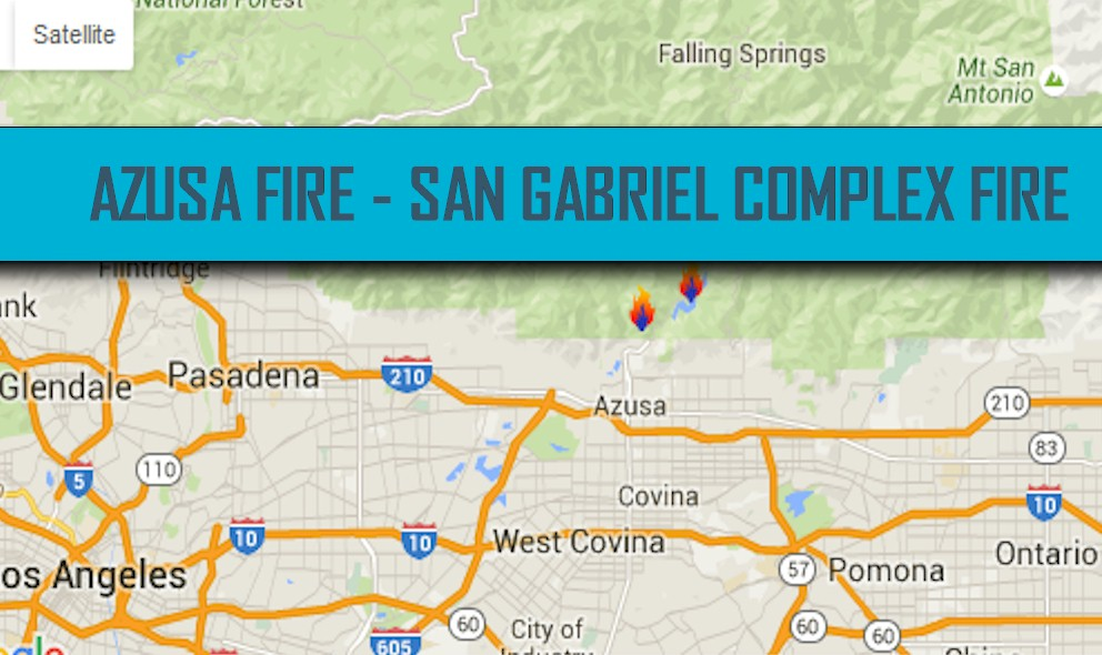 Azusa Fire Map, Duarte Fire Map Becomes San Gabriel Complex Fire