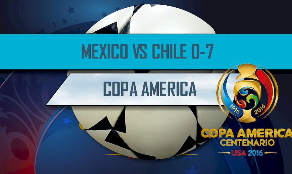 Mexico vs Chile 2016 Copa America 0-7 Score: Copa America Resultados