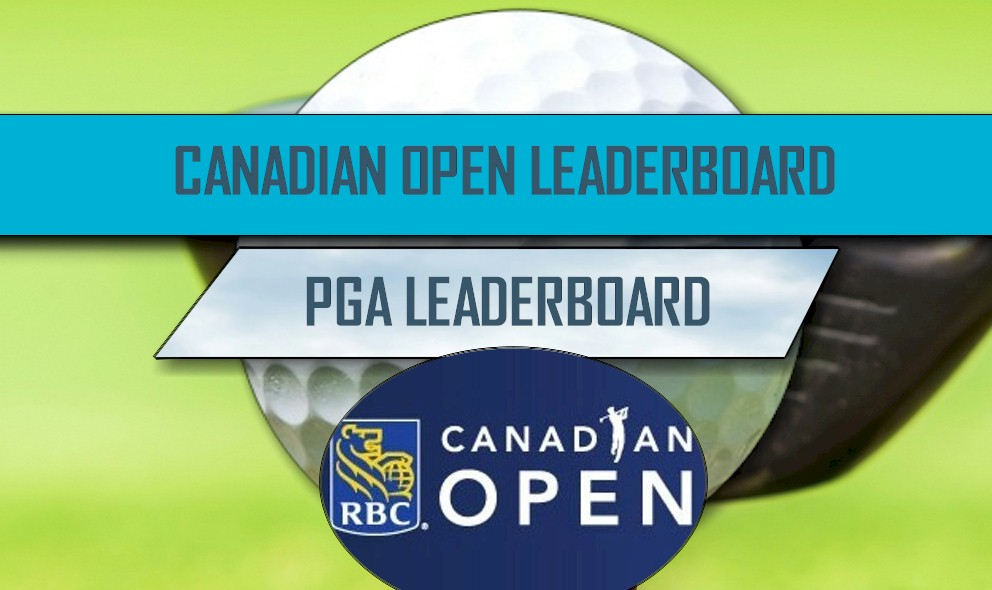 Canadian Open Leaderboard 2016: List Tops PGA Leaderboard