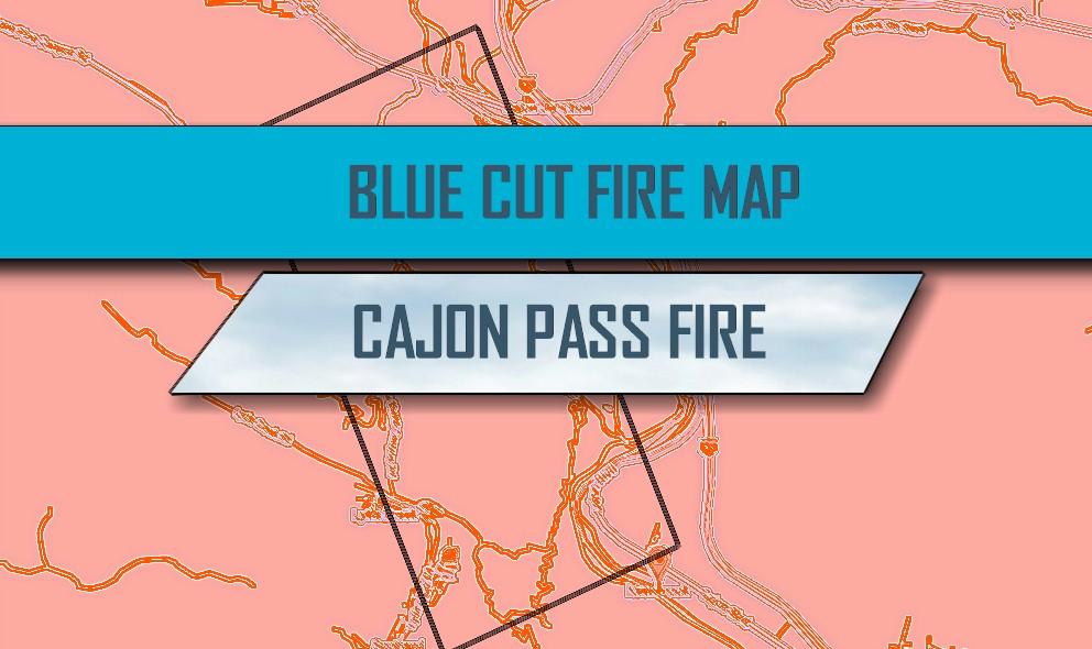 Blue Cut Fire Map 2016: Devore Cajon Pass Fire Updated