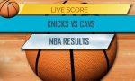 Knicks vs Cavs Score: NBA Basketball Score Results