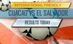 Curaçao vs El Salvador Score En Vivo: Soccer Friendly