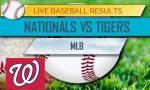 MLB Baseball Score Results 2017: Nationals vs Tigers