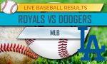 Royals vs Dodgers Score: MLB Baseball Results