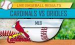 Cardinals vs Orioles Score: MLB Baseball Results