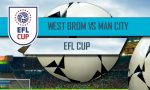 West Bromwich Albion vs Manchester City Score: Carabao Cup