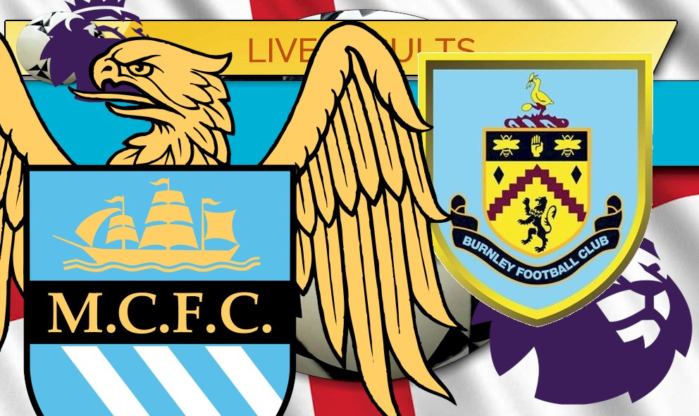 Manchester City vs Burnley Score: EPL Table Results