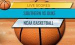 Southern vs Duke, E Tennessee State vs Kentucky