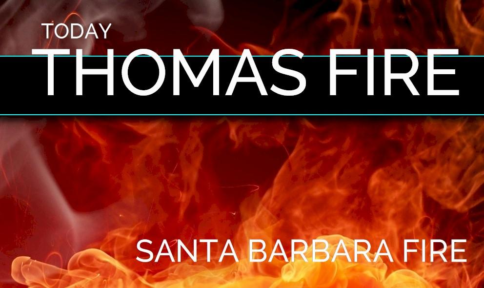 Thomas Fire Map 2017 Santa Barbara County Evacuations Updated