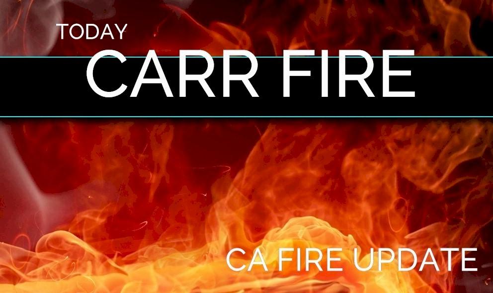 Carr Fire Map 2018 Update Whiskeytown Fire