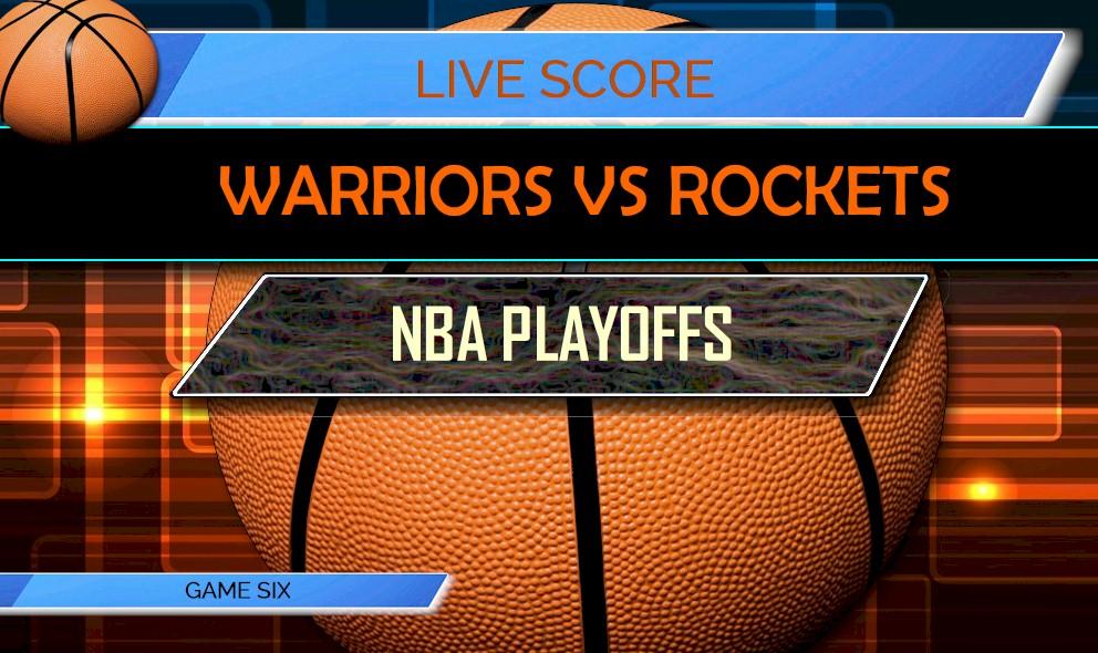 Warriors vs Rockets Score Game 6: NBA Playoffs Results Rockets Score