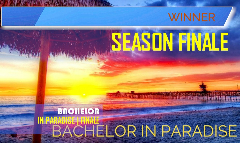 Bachelor In Paradise 2019 Finale